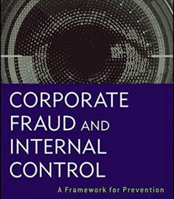Corporate Fraud and Internal Control, + Software Demo: A Framework for Prevention PDF