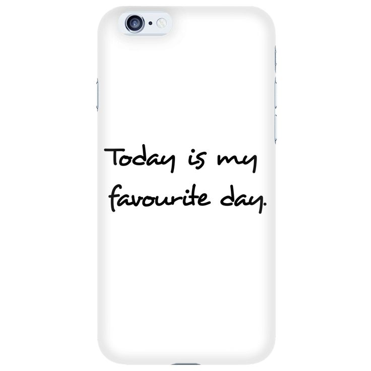 Today is my favourite day iPhone 6/S Case by Urban Trends Apparel.
