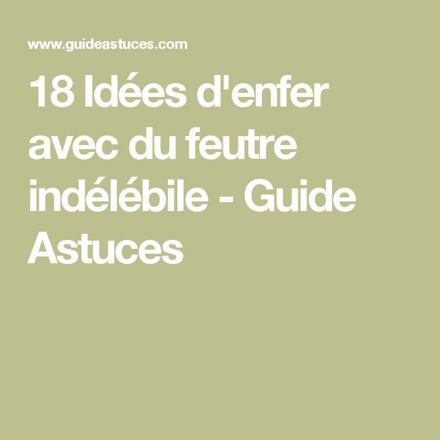 18 Idées d'enfer avec du feutre indélébile - Guide Astuces