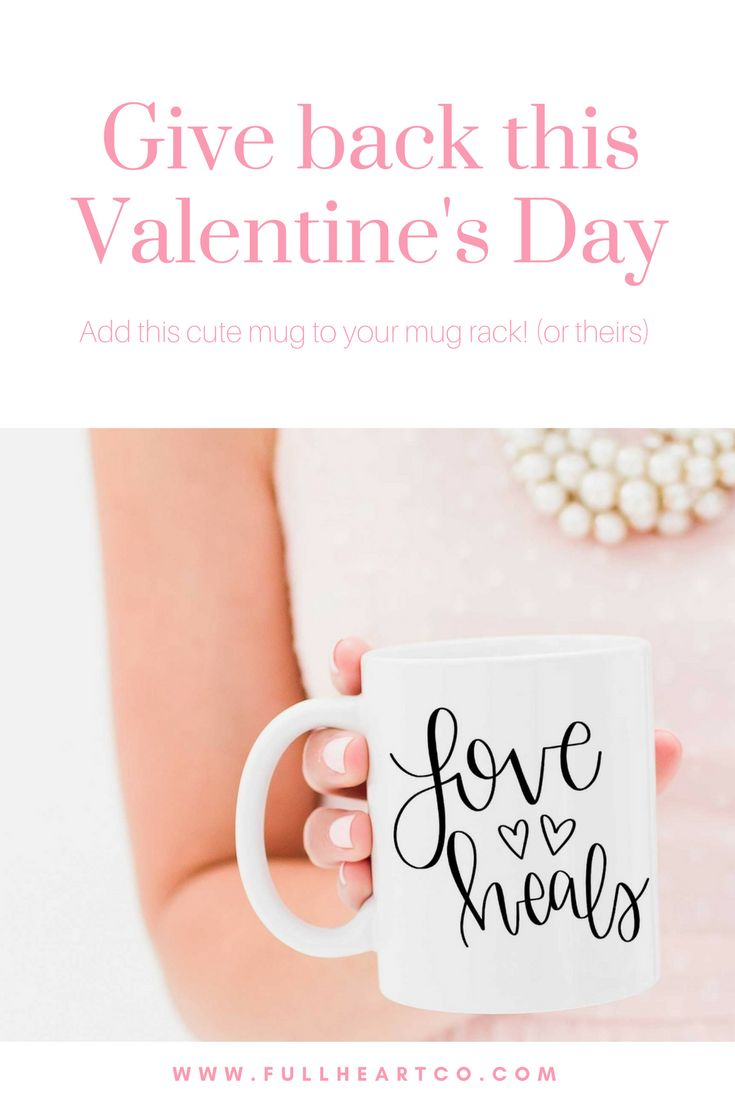 Love Heals Mug by Full Heart Co —> 10% from each sale benefits CURE International [ Give Back, Non-Profits, Love, Coffee Mugs, Valentine's Day, Coffee Lover, Gifts, Hand-Lettered ]