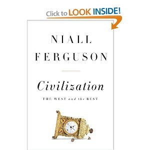 Great book on the rise (and possible fall) of the West--great history lessons to be learned!