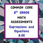 Common Core Assessments Math - 8th - Eighth Grade - Expressions & Equations 8.EE - Math to the Core