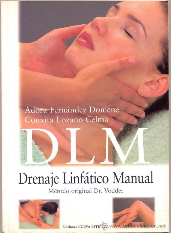DLM DRENAJE LINFATICO MANUAL - METODO ORIGINAL DR. VODDER - EDICIONES NUEVA…