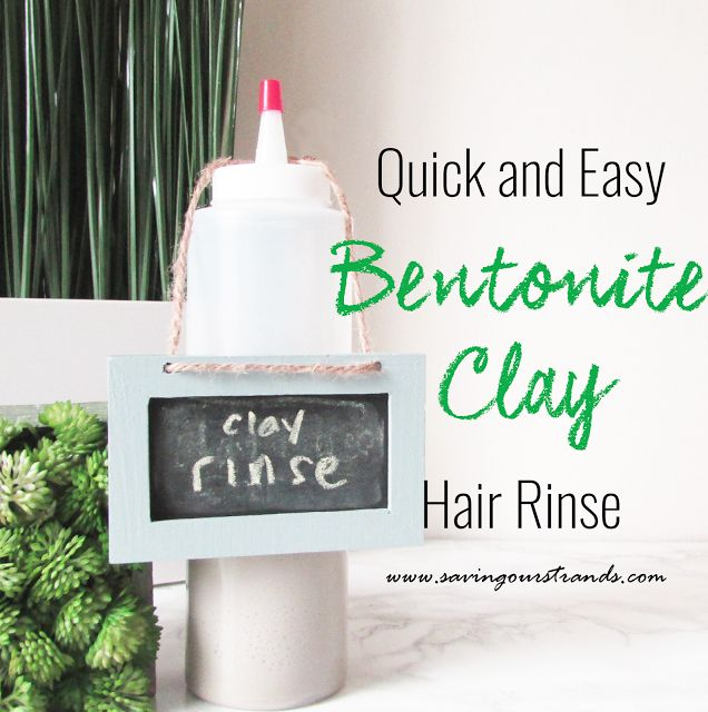 SavingOurStrands | Celebrating Our Natural Kinks Curls & Coils: Quick and Easy Bentonite Clay Hair Rinse For Natural Hair