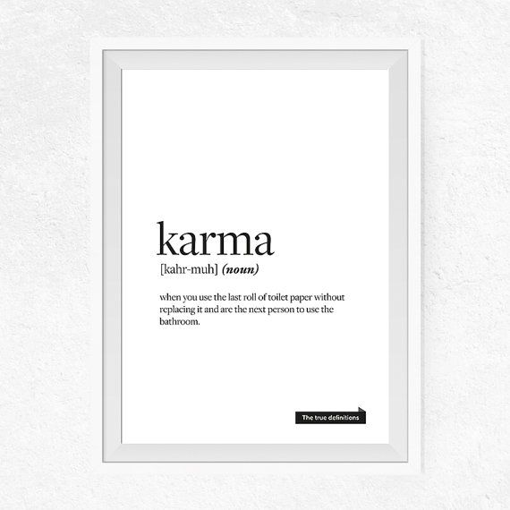 You are searching for the perfect decoration touch to any home or office ? Perfect for an original bathroom decor! This Printable Art is a contemporary funny downloadable print featuring the true Definition of Karma word. With our offer its very easy. Stop waiting for shipping , download immediately, print and frame! What's so great about digital prints? Well, there's no need to wait days for the mail to come – all files are available once your payment has cleared. That means you save time…