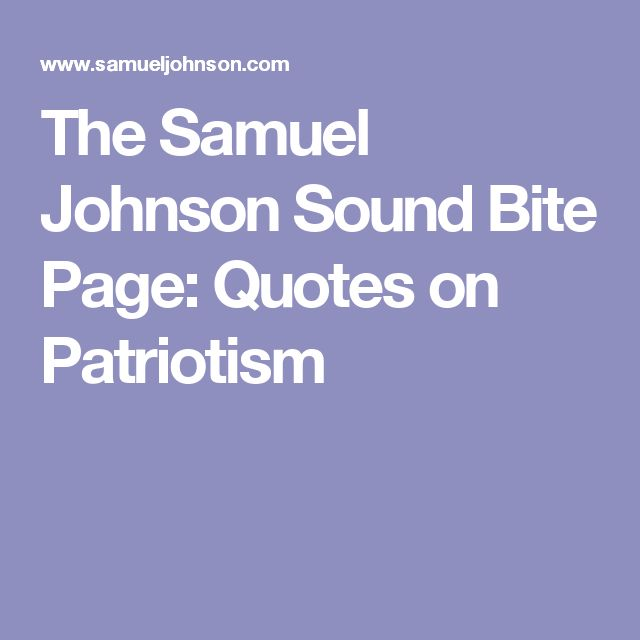 The Samuel Johnson Sound Bite Page: Quotes on Patriotism