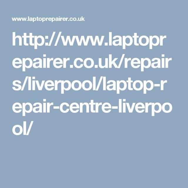 http://www.laptoprepairer.co.uk/repairs/liverpool/laptop-repair-centre-liverpool/