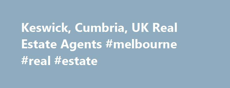 """Keswick, Cumbria, UK Real Estate Agents #melbourne #real #estate http://real-estate.remmont.com/keswick-cumbria-uk-real-estate-agents-melbourne-real-estate/  #real estate uk # 5 Keswick, Cumbria, UK Real Estate Agents List your business here for free – Learn More What Does an Agent or Broker Do? Although the terms """"agent"""" and """"broker"""" often are used interchangeably, they're not the same thing. Generally, a broker must have more specialized education as well as licensing, and… Read More »The…"""