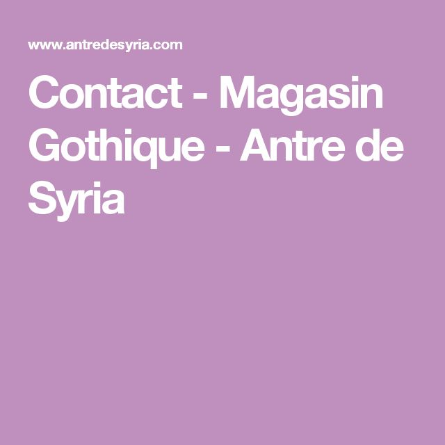 Contact - Magasin Gothique - Antre de Syria