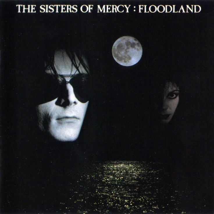 The Sisters of Mercy - Floodland (1987)