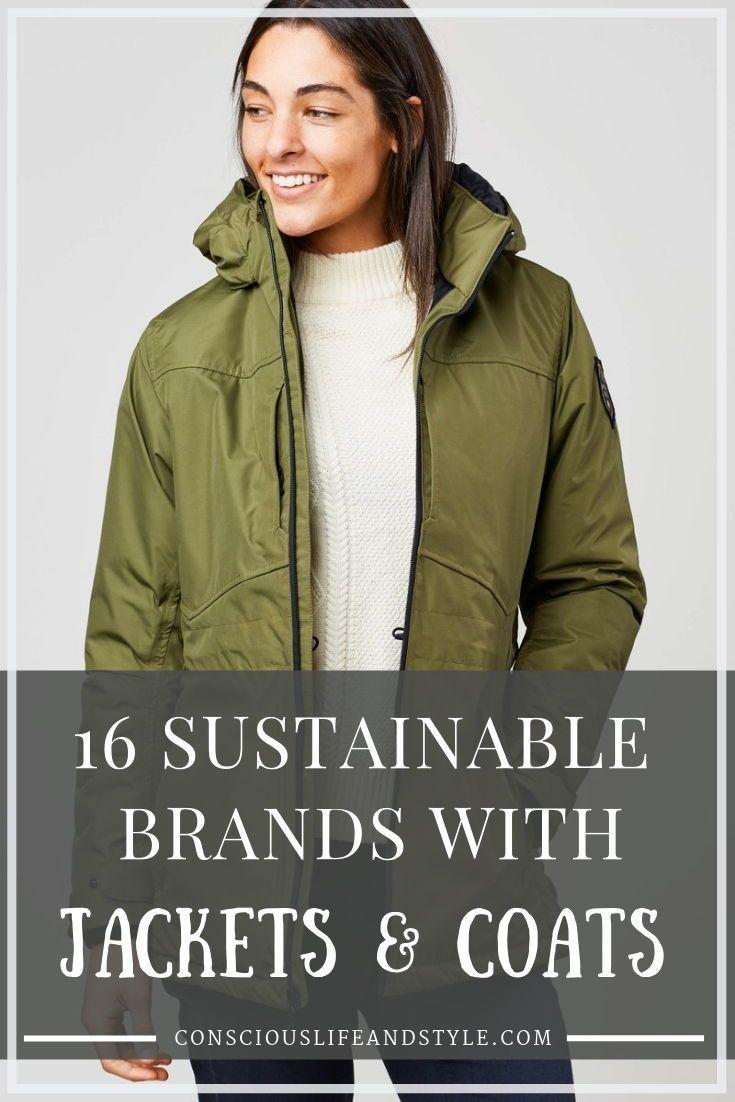 16 Sustainable Brands With Jackets Coats Including Rain Jackets Parkas Fleece Jackets Denim Jacket Sustainable Clothing Brands Jackets Eco Fashion Brands [ 1102 x 735 Pixel ]