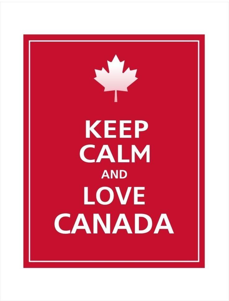 Keep Calm and Love Canada.