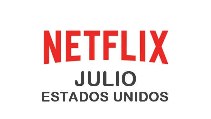 Estrenos de Netflix en Estados Unidos para Julio 2017 - http://netflixenespanol.com/2017/06/24/estrenos-de-netflix-en-estados-unidos-para-julio-2017/