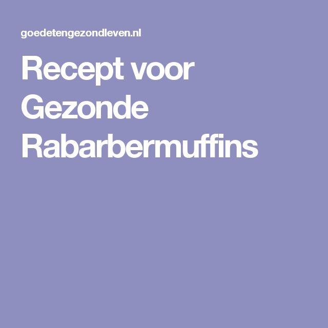 Recept voor Gezonde Rabarbermuffins