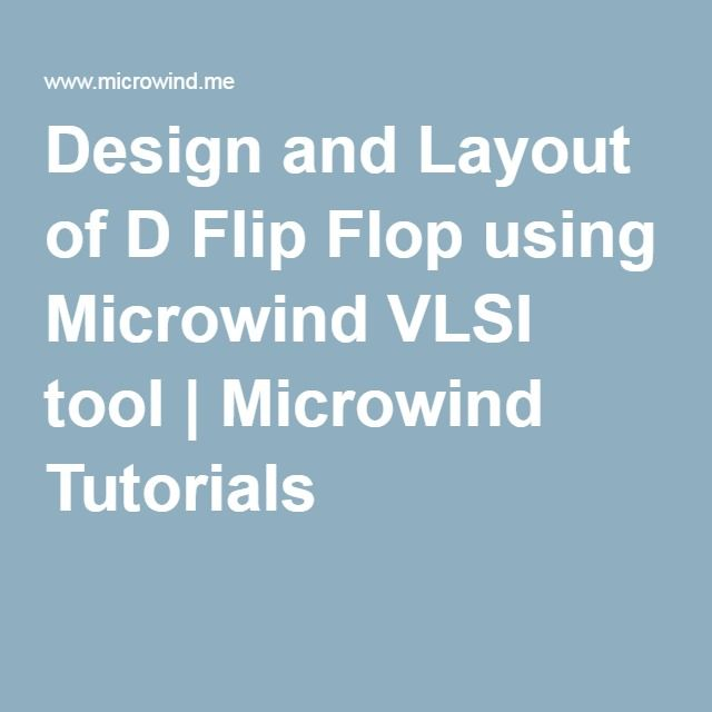 Design and Layout of D Flip Flop using Microwind VLSI tool | Microwind Tutorials