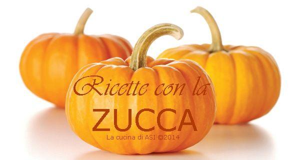 RACCOLTA DI RICETTE CON LA ZUCCA Ricette di stagione