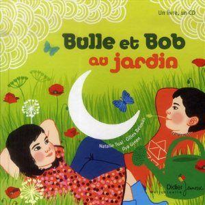 Bulle et Bob au jardin / Nathalie Tual ; Ilya Green. - Hachette, 2014
