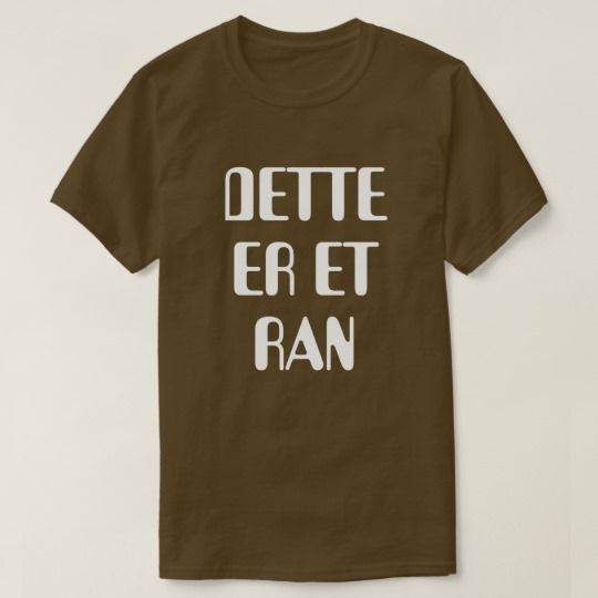 This is a robbery in Norwegian brown T-Shirt A Norwegian text: Dette er et ran, that can be translate to: This is a robbery. This brown T-Shirt can be customised to give it you own unique look.