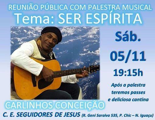 Centro Espírita Seguidores de Jesus Convida para a sua Reunião Pública com Palestra Musical - Nova Iguaçu - RJ - http://www.agendaespiritabrasil.com.br/2016/11/05/centro-espirita-seguidores-de-jesus-convida-para-sua-reuniao-publica-com-palestra-musical-nova-iguacu-rj/