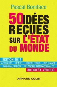 Pascal Boniface - 50 idées reçues sur l'état du monde. - Agrandir l'image