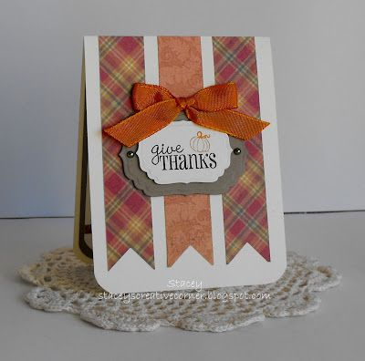 handmade Thanksgiving card from Stacey's Creative Corner: Give Thanks ... luv the plaid papers in three fishtail columns ... layered label with sentiment ... seambinding ribbon ... Stampin' Up!