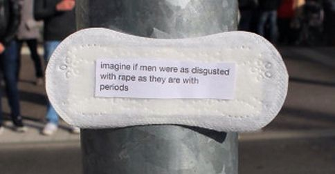 "One message reads: ""Imagine if men were as disgusted with rape as they are with periods."""