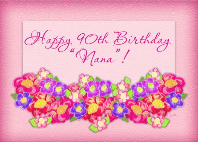 Happy 90th Birthday Nana Flowers Card Ad Sponsored Birthday Happy Card Flower Happy Birthday Daughter Cards 70th Birthday Card 80th Birthday Cards