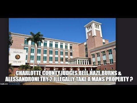 CHARLOTTE COUNTY,JUDGES,Bell,haze,burns & alessandroni TRY 2 ILLEGALLY T...