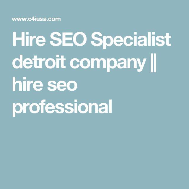 Hire SEO Specialist detroit company || hire seo professional