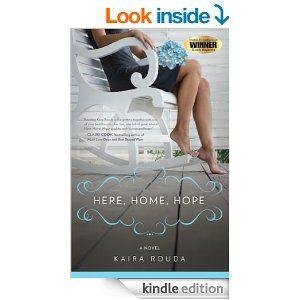 Here, Home, Hope by Kaira Rouda http://www.amazon.com/Here-Home-Hope-Womens-Fiction-ebook/dp/B004YKTEHC