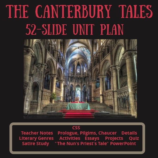 Download and print The Canterbury Tales PowerPoint, a 52-page high school English lessons unit plan. It includes Teacher Notes, Prologue and author notes, a genre list for the tales, activities, projects, essays, assessments, answer keys, satire notes, and a PowerPoint for The Nun's Priest's Tale. Click to learn more.