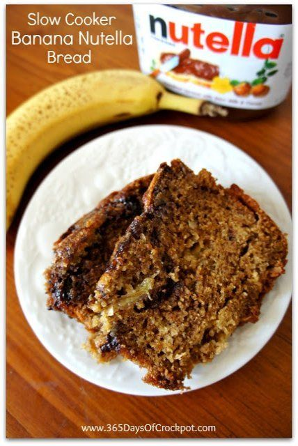 Slow Cooker Banana Nutella Bread | Cooking recipes, Recipes for slow ...