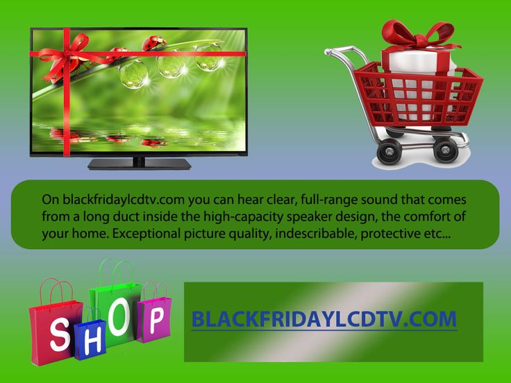Be smart before everyone get a television on Blackfridaylcdtv.com with attractive picture quality and front speaker sounding like a speaker sound experience everything favor for our customers. Do you like to shop in online then really you like Blackfridaylcdtv.com every television you see is newly designed it's differ from other televisions. Some televisions attract us but on Blackfridaylcdtv.com every television attracts you by their look click and get it soon. http://goo.gl/xAhqcm