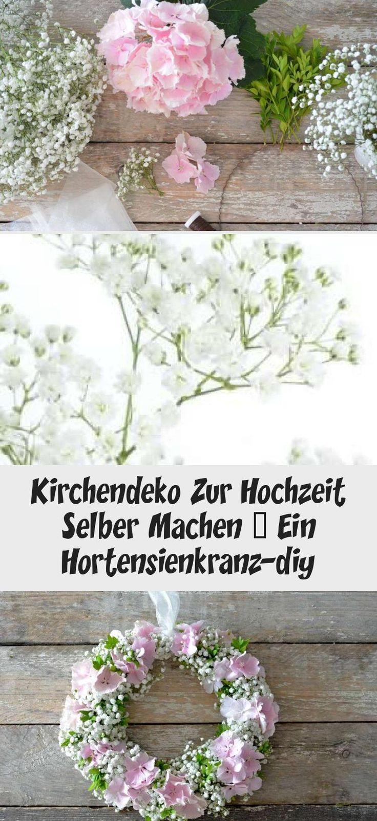 Kirchendeko Zur Hochzeit Selber Machen – Ein Hortensienkranz-diy  – Brautfrisuren
