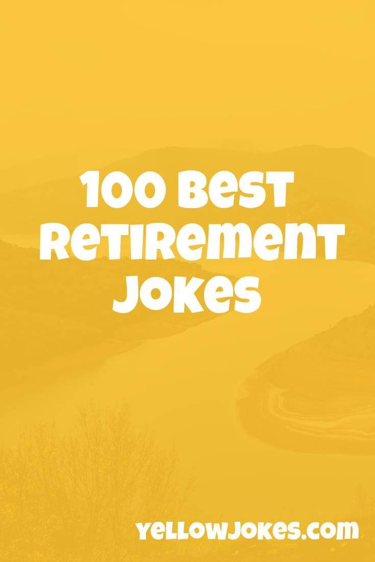 100 Best Retirement Jokes Retirement Jokes Retirement Quotes Funny Retirement Quotes
