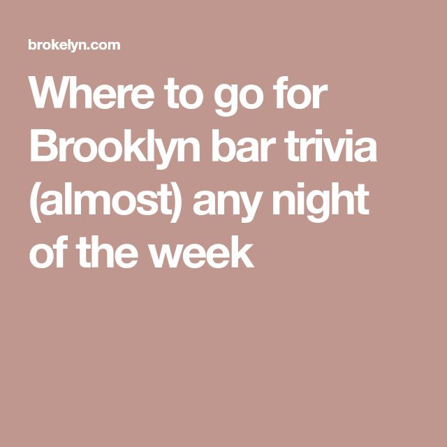 Where to go for Brooklyn bar trivia (almost) any night of the week