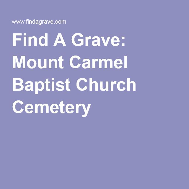 Find A Grave: Mount Carmel Baptist Church Cemetery