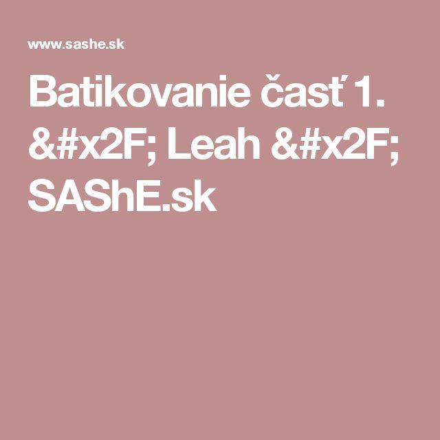 Batikovanie časť 1. / Leah / SAShE.sk