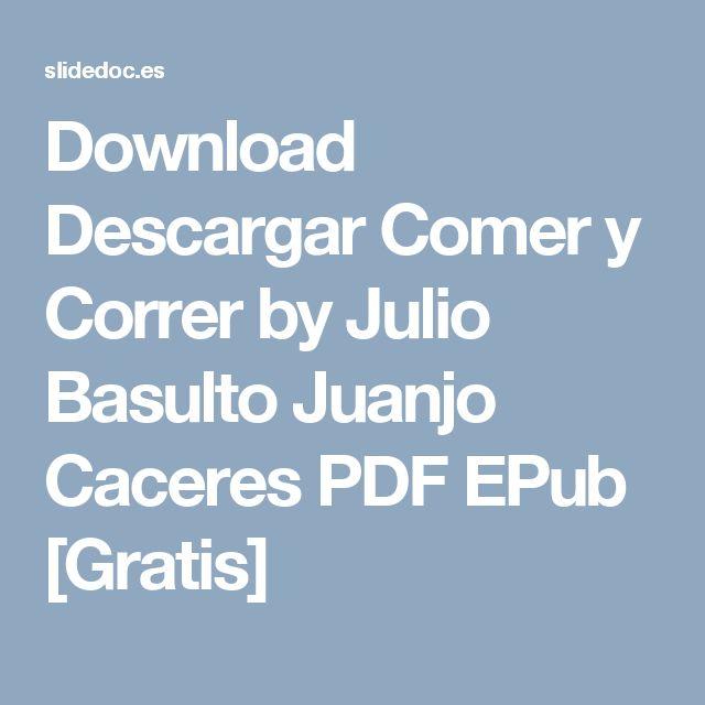 Download Descargar Comer y Correr by Julio Basulto Juanjo Caceres PDF EPub [Gratis]