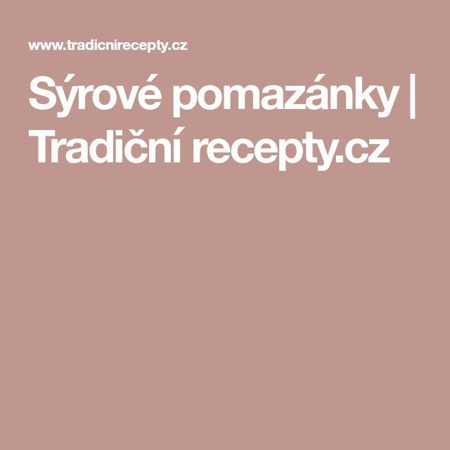 Sýrové pomazánky | Tradiční recepty.cz