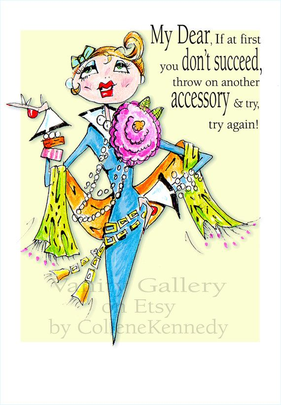 Woman Humor Print all about the accessories by by VanityGallery, $12.50