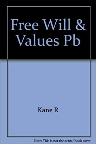 Free Will and Values (SUNY Series in Philosophy): Robert Kane: 9780887061028: Amazon.com: Books