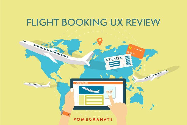 Flight Booking UX Review - Pomegranate Media