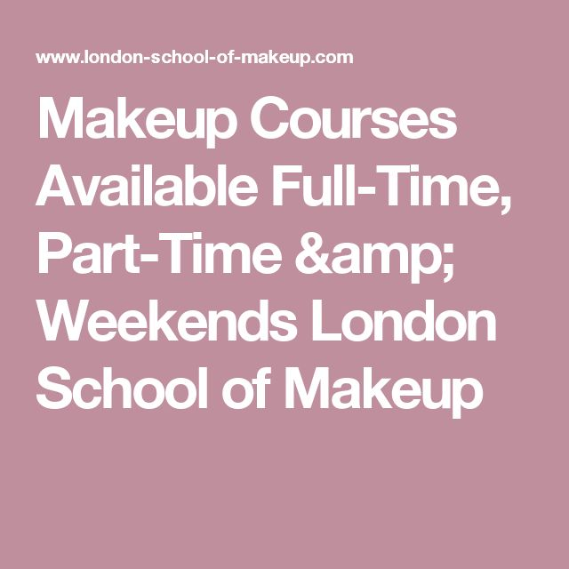 Makeup Courses Available Full-Time, Part-Time & Weekends London School of Makeup