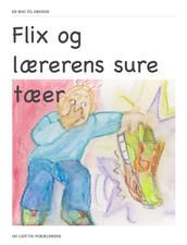 Flix og lærerens sure tæer lone Lind & Anders Frey Birkmose. Endnu en bog til drengene der kan bogstaverne, men som ikke har knækket læsekoden.