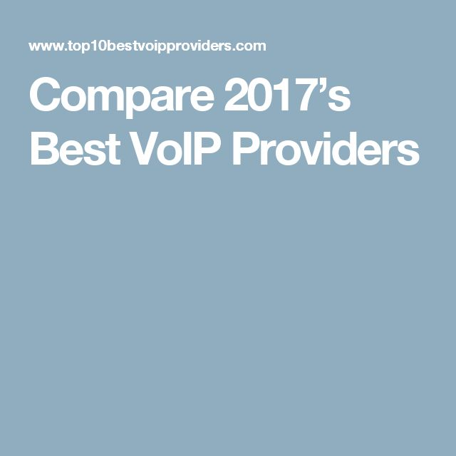 Compare 2017's Best VoIP Providers