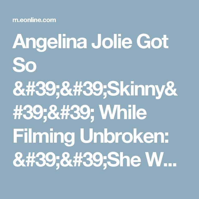 Angelina Jolie Got So ''Skinny'' While Filming Unbroken: ''She Was Not Eating Much, Says Co-Star   E! News