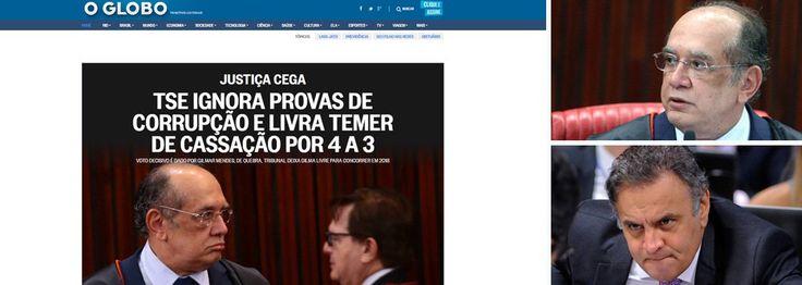 """Em editorial extraordinário publicado nesta noite, o jornal O Globo, dos irmãos Marinho, diz que o TSE errou o passo e explica a mudança de posição da corte; """"O enredo é de realismo fantástico, no qual o partido que foi autor da petição inicial contra a chapa Dilma-Temer, o PSDB, tornou-se aliado do vice-presidente"""", diz o texto; """"o ministro Gilmar Mendes, o mesmo que, em 2015, se bateu, com razão, para reabrir o inquérito sobre o uso de dinheiro sujo na campanha de 2014, por D..."""