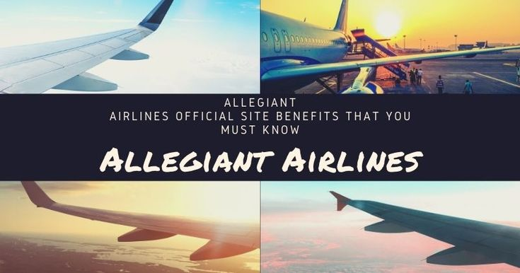 Allegiant Airlines Official Site Benefits That You Must