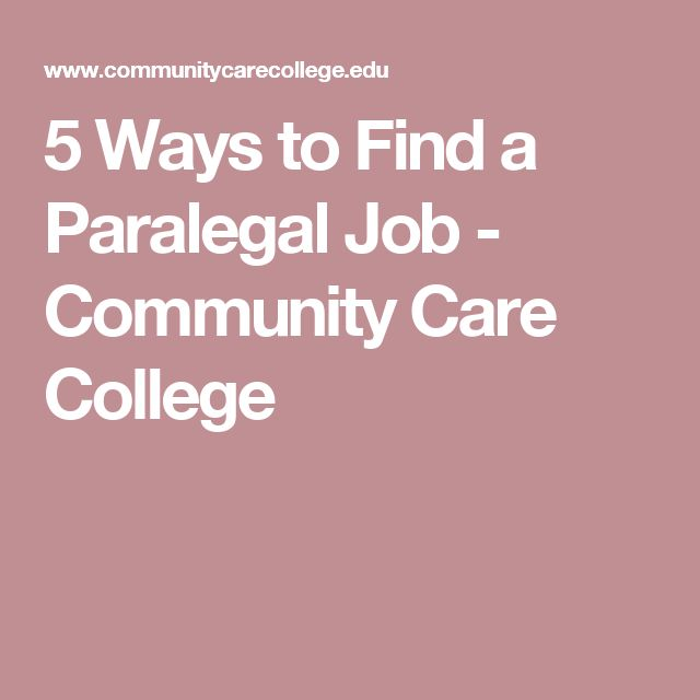 5 Ways to Find a Paralegal Job - Community Care College